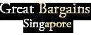 Great Bargains Singapore